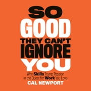So Good They Can't Ignore You audiobook by Cal Newport