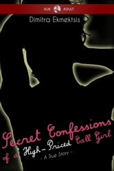 Secret Confessions of a High-Priced Call Girl ebook by Dimitra Ekmektsis