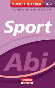 Pocket Teacher Abi Sport - Kompaktwissen Oberstufe ebook by Uwe Thoß