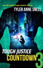 Tough Justice: Countdown (Part 3 of 8) ebook by Tyler Anne Snell