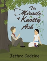 The Miracle of Knotty Ash ebook by Jethro Codeine