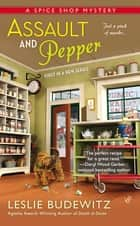 Assault and Pepper - A Spice Shop Mystery ebook by Leslie Budewitz