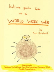 Katrina Garden Spider and the World Wide Web ebook by Ken Hornbeck
