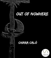Out Of Nowhere ebook by Chiara Calò