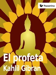 El profeta ebook by Kahlil Gibran