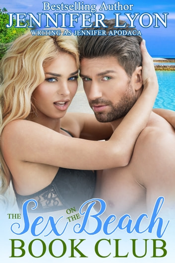 The Sex On The Beach Book Club ebook by Jennifer Lyon,Jennifer Apodaca