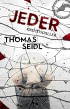 JEDER - Krimithriller ebook by Thomas Seidl