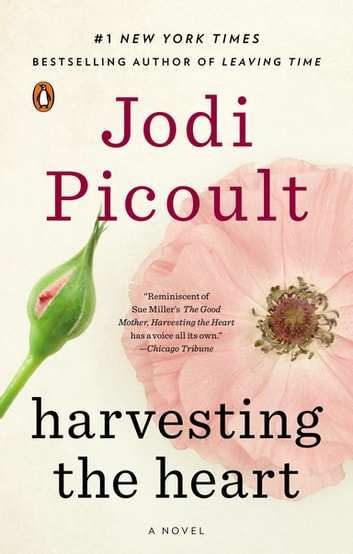 Harvesting the Heart - A Novel ebook by Jodi Picoult