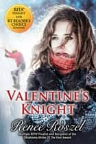 Valentine's Knight ebook by Renee Roszel