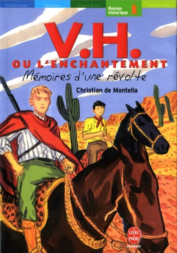 V.H.ou l'enchantement -Mémoires d'une révolte ebook by Frédéric Rébéna,Christian de Montella