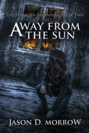 Away From The Sun ebook by Jason D. Morrow