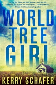 World Tree Girl ebook by Kerry Schafer