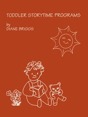 Toddler Storytime Programs ebook by Dianne Briggs