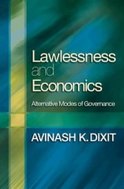 Lawlessness and Economics - Alternative Modes of Governance ebook by Avinash K. Dixit