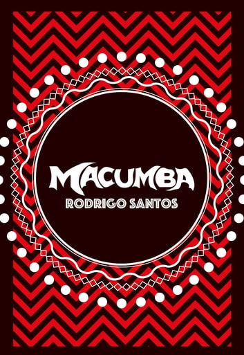 Macumba ebook by Rodrigo Santos