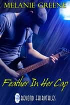 Feather in Her Cap ebook by Melanie Greene
