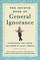 The Second Book of General Ignorance ebook by John Lloyd,John Mitchinson