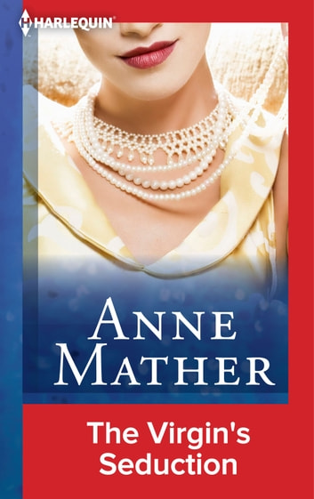 The Virgin's Seduction ebook by Anne Mather