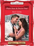 Plain Jane and Doctor Dad (Mills & Boon Desire) (Dynasties: The Connellys, Book 5) ebook by Kate Little