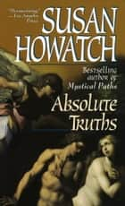 Absolute Truths ebook by Susan Howatch
