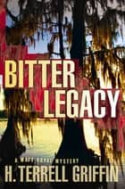 Bitter Legacy ebook by H. Terrell Griffin
