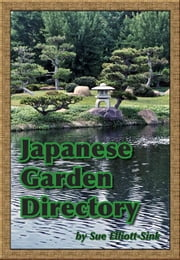 Japanese Garden Directory ebook by Elliott-Sink, Sue