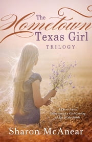 The Hometown Texas Girl Trilogy - A Three-Novel Collection of a Girl Coming of Age in the 1960s ebook by Sharon McAnear