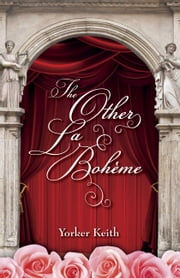 The Other La Bohème ebook by Yorker Keith