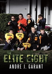 The Elite Eight ebook by Andre J. Garant