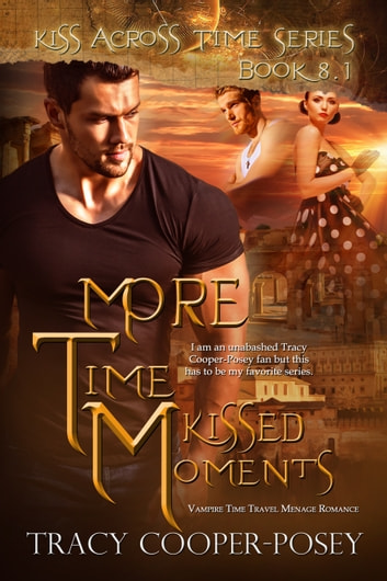 More Time Kissed Moments ebook by Tracy Cooper-Posey