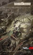 The Thousand Orcs ebook by R.A. Salvatore