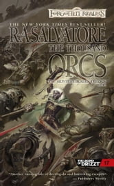 The Thousand Orcs - The Hunter's Blades Trilogy, Book I ebook by R.A. Salvatore