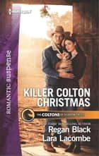 Killer Colton Christmas - An Anthology ebook by Regan Black, Lara Lacombe