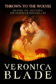 Thrown to the Wolves - The Legend of Hannah & Eli ebook by Veronica Blade