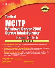 The Real MCTS/MCITP Exam 70-646 Prep Kit: Independent and Complete Self-Paced Solutions ebook by Piltzecker, Anthony