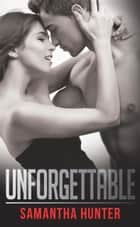 Unforgettable (Mills & Boon Blaze) (Forbidden: A Shade Darker, Book 1) ebook by Samantha Hunter