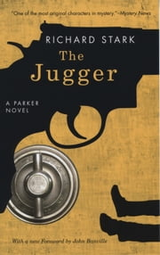 The Jugger - A Parker Novel ebook by Richard Stark,John Banville