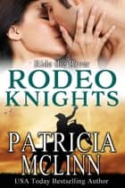 Ride the River - Rodeo Knights, a Western Romance Novel ebook by