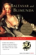 Baltasar and Blimunda - A Novel ebook by José Saramago