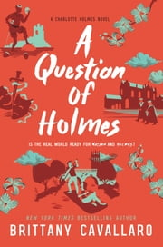 A Question of Holmes ebook by Brittany Cavallaro