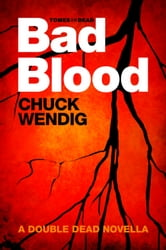 Double Dead: Bad Blood ebook by Chuck Wendig
