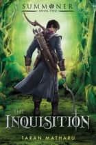 The Inquisition ebook by Taran Matharu