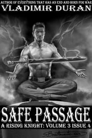 Safe Passage - A Rising Knight: Volume 3 Issue 4 ebook by Vladimir Duran