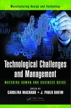Technological Challenges and Management ebook by Carolina Machado,J. Paulo Davim