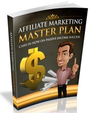 Affiliate Marketing Master Plan ebook by Anonymous