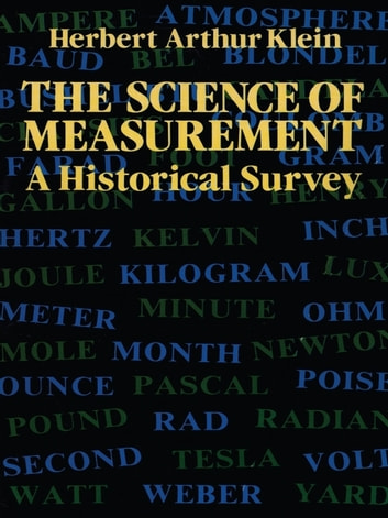 The Science of Measurement - A Historical Survey ebook by Herbert Arthur Klein