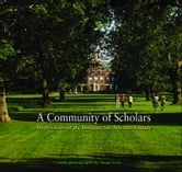 A Community of Scholars - Impressions of the Institute for Advanced Study ebook by Michael Francis Atiyah,Chantal David,Freeman Dyson,Jane Fulcher,Peter Goddard,Barbara Kowalzig,Wolf Lepenies,Paul Moravec,Joan Wallach Scott,David H. Weinberg,Institute for Advanced