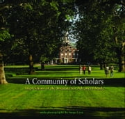 A Community of Scholars - Impressions of the Institute for Advanced Study ebook by Michael Francis Atiyah,Chantal David,Freeman Dyson,Jane Fulcher,Peter Goddard,Barbara Kowalzig,Wolf Lepenies,Paul Moravec,Joan Wallach Scott,David H. Weinberg,Serge J-F. Levy,Institute for Advanced