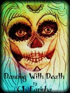 Dancing With Death ebook by C.L. Farinha