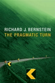 The Pragmatic Turn ebook by Richard J. Bernstein